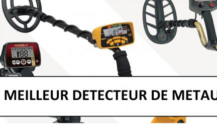 Meilleur détecteur de métaux 2021 – Revue, comparaison et guide d'achat détaillé
